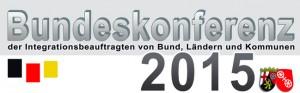 Bundeskonferenz der Integrationsbeauftragten von Bund, Ländern und Kommunen 2015